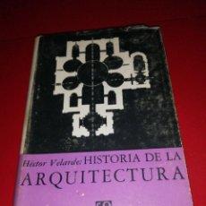 Libros de segunda mano: HISTORIA DE LA ARQUITECTURA - VELARDE, HÉCTOR. Lote 288414193