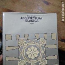 Libros de segunda mano: ARQUITECTURA ISLÁMICA, JOHN D. HOAG. ART.548-1177. Lote 288558328