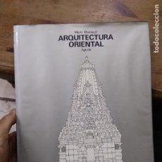 Libros de segunda mano: ARQUITECTURA ORIENTAL, MARIO BUSSAGLI. ART.548-1181. Lote 288558978