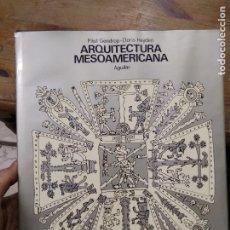 Libros de segunda mano: ARQUITECTURA MESOAMERICANA, PAUL GENDROP Y DORIS HEYDEN. ART.548-1182. Lote 288559218