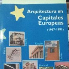 Libros de segunda mano: ARQUITECTURA EN CAPITALES EUROPEAS (1987-1991). Lote 288698003