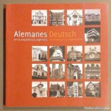 Libros de segunda mano: ALEMANES EN LA ARQUITECTURA ARGENTINA. DEUTSCH ARCHITEKTUR IN ARGENTINIEN. EMEDÉ 2011. COMO NUEVO!. Lote 288734943