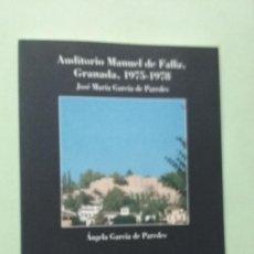 Libros de segunda mano: AUDITORIO MANUEL DE FALLA. GRANADA 1975-1978. JOSÉ MARÍA GARCÍA DE PAREDES. Lote 289243023