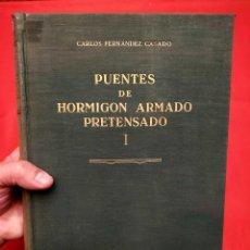 Libros de segunda mano: PUENTES DE HORMIGON ARMADO PRETENSADO. AÑO: 1961. CARLOS FERNANDEZ CASADO.. Lote 289339633