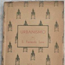 Libros de segunda mano: URBANISMO - S. FERRANDIS LUNA - EDICIONES LO RAT PENAT - VALENCIA 1951. Lote 289500358