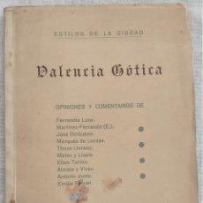 Libros de segunda mano: ESTILOS DE CIUDAD - VALENCIA GÓTICA - FERRANDIS LUNA Y OTROS - MADRID 1950 - LO RAT PENAT. Lote 289502733