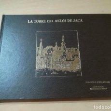 Libros de segunda mano: LA TORRE DEL RELOJ DE JACA / DOMINGO J BUESA CONDE / DGA / ALL15. Lote 289512998