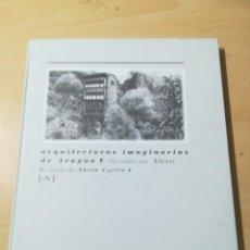 Libros de segunda mano: ARQUITECTURAS IMAGINARIAS DE ARAGON / ALEXIS / AUTON CASTRO / IBER CAJA / ALL15. Lote 289513113