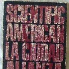 Libros de segunda mano: LA CIUDAD - SCIENTIFIC AMERICAN - VARIOS AUTORES - ALIANZA EDITORIAL 1969 - VER INDICE. Lote 289552908
