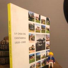Libros de segunda mano: LA CASA EN CANTABRIA 1920-1995. Lote 295586863