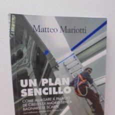 Libros de segunda mano: MATTEO MARIOTTI. UN PLAN SENCILLO. COME ALLAGARE IL PALACIO DE CIBELES DI MADRID SENZA BAGNARSI. Lote 295811358