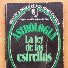 Libros de segunda mano: BIBLIOTECA BÁSICA DE LOS TEMAS OCULTOS Nº 15 - ASTROLOGIA LA LEY DE LAS ESTRELLAS - JIMENES DEL OSO. Lote 23651150