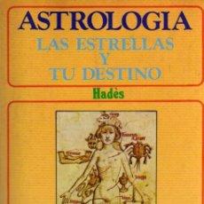 Libros de segunda mano: ASTROLOGIA - LAS ESTRELLAS Y TU DESTINO - HADÈS - TEOREMA SA 1981. Lote 21865416