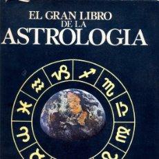 Libros de segunda mano: EL GRAN LIBRO DE LA ASTROLOGÍA. DEREK Y JULIA PARKER, 1982. Lote 16445134
