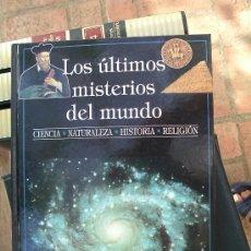 Libros de segunda mano: LOS ULTIMOS MISTERIOS DEL MUNDO. Lote 26857501