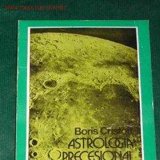 Libros de segunda mano: ASTROLOGÍA PRECESIONAL. VEINTINUEVE AÑOS PREVISTOS POR LA..., DE BORIS CRISTOFF. Lote 15875999