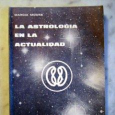 Libros de segunda mano: LA ASTROLOGIA EN LA ACTUALIDAD, POR MARCIA MOORE. Lote 26829880