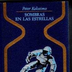 Libros de segunda mano: OTROS MUNDOS - SOMBRAS EN LAS ESTRELLAS - 1ª EDICCION 1968, COMO NUEVO - PETER KOLOSIMO. Lote 222119361