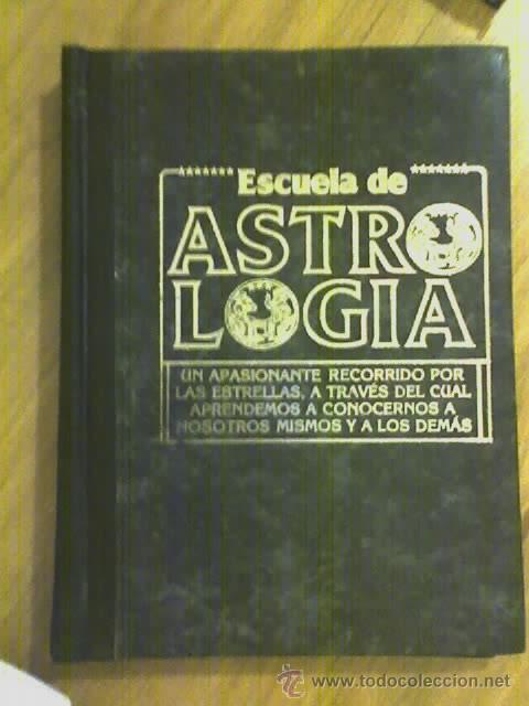 ESCUELA DE ASTROLOGIA (TOMO1) - RARO!!! (Libros de Segunda Mano - Parapsicología y Esoterismo - Astrología)