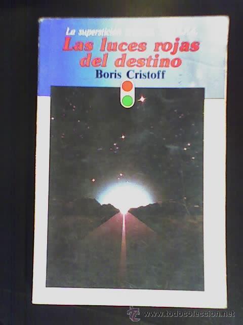 LAS LUCES ROJAS DEL DESTINO, POR BORIS CRISTOFF - TEMA OVNI SUDAMERICANA - ARGENTINA - 1992 - RARO!! (Libros de Segunda Mano - Parapsicología y Esoterismo - Astrología)