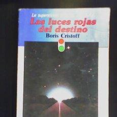 Libros de segunda mano: LAS LUCES ROJAS DEL DESTINO, POR BORIS CRISTOFF - TEMA OVNI SUDAMERICANA - ARGENTINA - 1992 - RARO!!. Lote 146322502