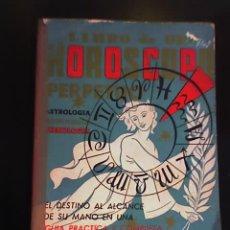 Libros de segunda mano: LIBRO DEL HOROSCOPO PERPETUO, POR MARIO PUGLIESE CARIÑO - E.F.E. - ARGENTINA - 1960 - UNICO!. Lote 26756154