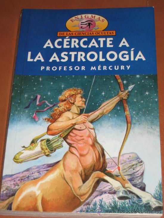 ACÉRCATE A LA ASTROLOGÍA. PROFESOR MÉRCURY (Libros de Segunda Mano - Parapsicología y Esoterismo - Astrología)