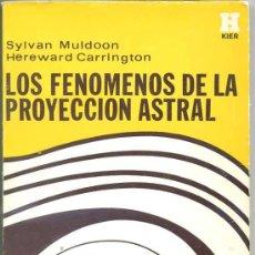 Libros de segunda mano: MULDOON / CARRINGTON : LOS FENÓMENOS DE LA PROYECCIÓN ASTRAL - KIER, 1971. Lote 211402836