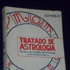 Libros de segunda mano: TRATADO DE ASTROLOGÍA. CONSTRUCCIÓN CIENTÍFICA DEL HORÓSCOPO. INTERPRETACIÓN.. Lote 26757779
