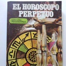 Libros de segunda mano: EL HOROSCOPO PERPETUO - DRA. ANNIE BELLHOP - COLECCION PARACIENTIFICA - EDITORIAL RAMOS-MAJOS. Lote 26816487