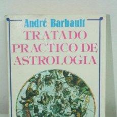 Libros de segunda mano: TRATADO PRÁCTICO DE ASTROLOGÍA. ANDRÉ BARBANET. VISISÓN LIBROS.. Lote 211628185