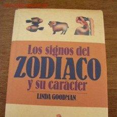 Libros de segunda mano: LOS SIGNOS DEL ZODIACO Y SU CARÁCTER. LINDA GOODMAN. Lote 31590520