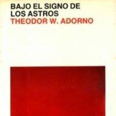 Libros de segunda mano - Bajo el signo de los astros . Theodor W Adorno . - 32205799