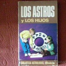 Libros de segunda mano: LOS ASTROS Y LOS HIJOS;JOSÉ REPOLLÉS;BRUGUERA 1ª EDICIÓN AGOSTO 1974. Lote 32328892