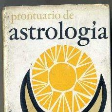 Libros de segunda mano: F. LABAT : PRONTUARIO DE ASTROLOGÍA (ZEUS, 1964). Lote 32988450