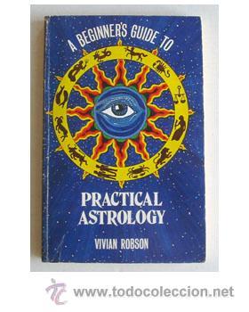 ASTROLOGÍA PRÁCTICA, POR VIVIAN ROBSON. (Libros de Segunda Mano - Parapsicología y Esoterismo - Astrología)