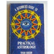Libros de segunda mano: ASTROLOGÍA PRÁCTICA, POR VIVIAN ROBSON.. Lote 38278845