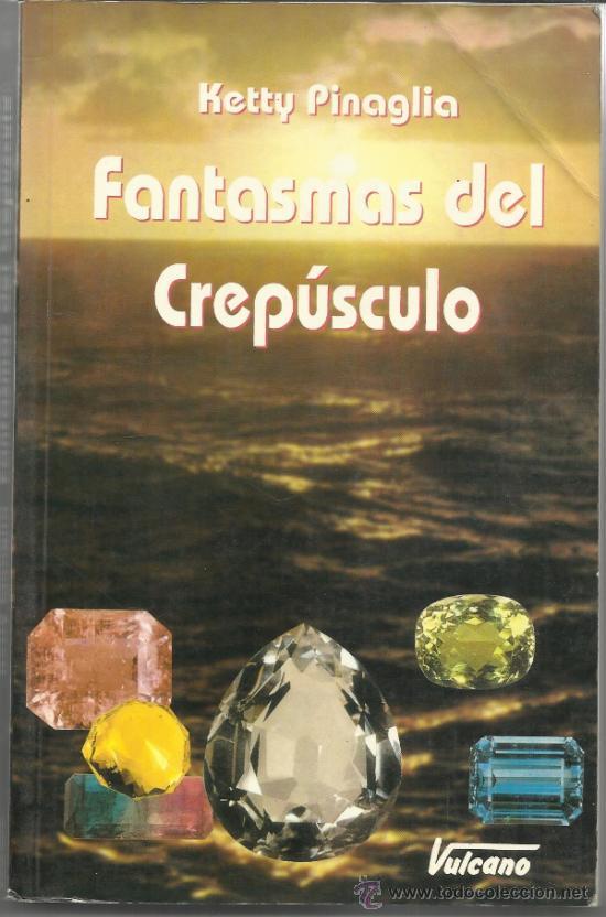 FANTASMAS DEL CREPÚSCULO. KETTY PINAGLIA. VULCANO. MADRID. 1995 (Libros de Segunda Mano - Parapsicología y Esoterismo - Astrología)