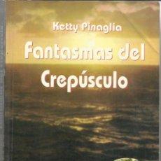 Libros de segunda mano: FANTASMAS DEL CREPÚSCULO. KETTY PINAGLIA. VULCANO. MADRID. 1995. Lote 38902202