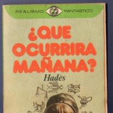 Libros de segunda mano: ¿QUE OCURRIRÁ MAÑANA? HADÈS EDITORES PLAZA 6 JANES, S.A. BARCELONA. 1976.. Lote 40584220