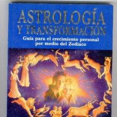 Libros de segunda mano: ASTROLOGIA Y TRANSFORMACIÓN - GUIA PARA EL CRECIMIENTO PERSONAL POR MEDIO DEL ZODIACO (1997). Lote 210263351