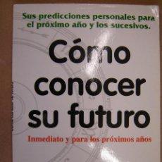 Libros de segunda mano: CÓMO CONOCER SU FUTURO - EL ARCA DE PAPEL EDITORES. Lote 41201376