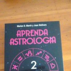 Libros de segunda mano: LIBRO / APRENDA ASTROLOGIA II / MARION MARCH Y JOAN MCEVERS / 1ª EDICIÓN / 1990 / ENVÍO 2'50€. Lote 42138017
