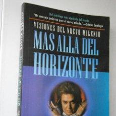 Libros de segunda mano: MAS ALLA DEL HORIZONTE WALTER MERCADO GRIJALBO 1997. Lote 42581875