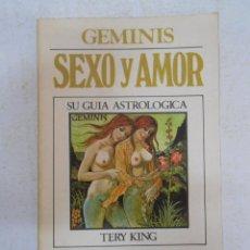 Libros de segunda mano: SEXO Y AMOR. GÉMINIS - KING, TERY. TDK185. Lote 43241173