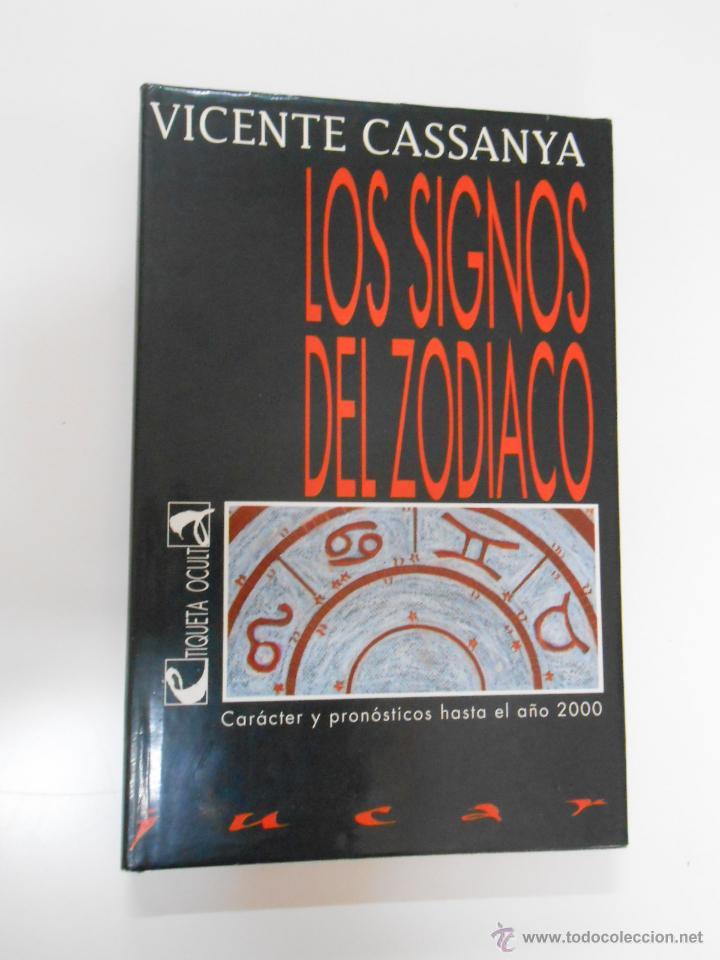 LOS SIGNOS DEL ZODIACO. CARACTER Y PRONOSTICO HASTA EL AÑO 2000. CASSANYA, VICENTE. TDK195 (Libros de Segunda Mano - Parapsicología y Esoterismo - Astrología)