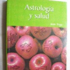 Libros de segunda mano: ASTROLOGÍA Y SALUD. TRIGO, JUAN. 2003. Lote 43975231