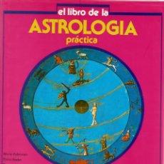 Libros de segunda mano: MARIO PALTRINIERI, ELENA RADER. ASTROLOGÍA PRÁCTICA A CARGO DE LA DOCTORA HORUS. RM65859.. Lote 44120402