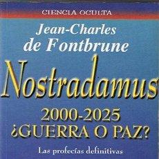 Libros de segunda mano: NOSTRADAMUS 2000 - 2025 JEAN - CHARLES DE FONTBRUNE. Lote 44410410