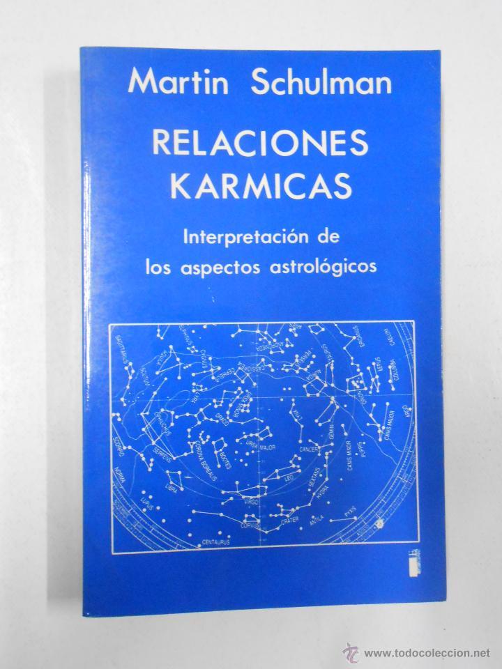 RELACIONES KÁRMICAS. INTERPRETACIÓN DE LOS ASPECTOS ASTROLÓGICOS. - SCHULMAN, MARTIN (Libros de Segunda Mano - Parapsicología y Esoterismo - Astrología)